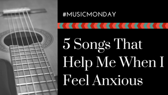 music monday songs that help with anxiety