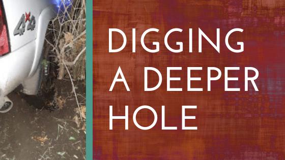 Digging a Deeper Hole
